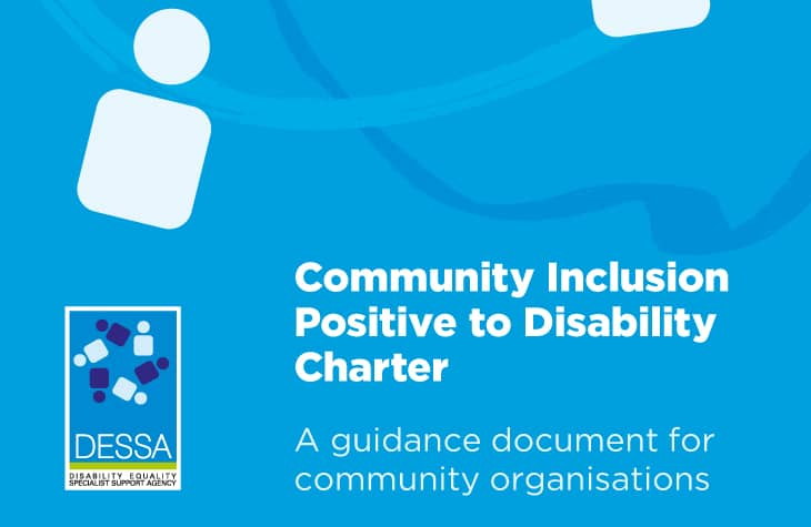 Community Inclusion Positive to Disability Charter - DESSA   Disability Equality Specialist Support Agency